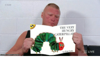 Facebook, Hungry, and Wrestling:  #RAW  THE VERY  HUNGRY  CATERPILLA  by Eric Carle  LIVE  FACEBOOK COMWRESTLINGMEHES