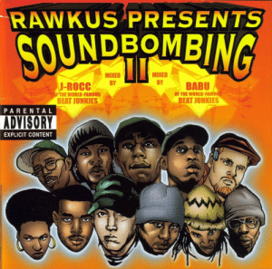 Parental Advisory, Tumblr, and Blog: RAWKUS PRESENTS  UNDBOMB  MIXED  MIXED  J-ROCCBY  BABU  OF THE WORLD-FAMO  FTHE WORLD-FAMOUS  BEAT JUNKIES  BEAT JUNKIES  PARENTAL  ADVISORY  EXPLICIT CONTENT todayinhiphophistory:  Today in Hip Hop History:Rawkus Records released Soundbombing II April 27, 1999