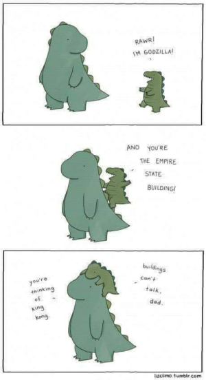 Wholesome Godzilla: RAWRI  M GODZILLA  AND  YOU'RE  THE EMPIRE  STATE  BUILDING  buildings  Con't  you're  +hinking  of  talk  dad.  king  kong  lizclimo. tumblr.com Wholesome Godzilla