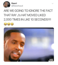 Funny, Ray, and Hat: Rawri  @Rawshaucd  ARE WE GOING TO IGNORE THE FACT  THAT RAY J's HAT MOVED LIKED  2,000 TIMES IN LIKE 10 SECONDS!!! No. We are not going to.