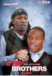 Next Step Bros coming out: RAY RICE  KAREEM HUNT  STEP  THEY HIT SO HARD  BROTHERS  july 25th Next Step Bros coming out