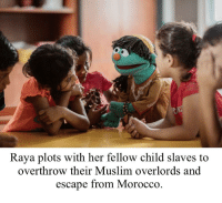 Muslim, Morocco, and Bertstrips: Raya plots with her fellow child slaves to  overthrow their Muslim overlords and  escape from Morocco