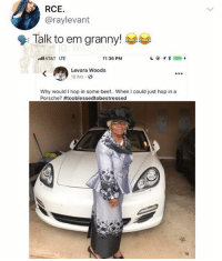 Beef, Memes, and Porsche: RCE.  @raylevant  Talk to em granny!  AT&T LTE  11:36 PM  Levora Woods  10 hrs.  Why would I hop in some beef. When I could just hop in a  Porsche? 🤣Grandma is a legend