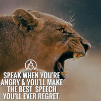 Think before you speak. Don't act on emotion! - DOUBLE TAP IF YOU AGREE!: RCLE  SPEAK WHEN YOU'RE  ANGRY & YOU'LL MAKE  THE BEST SPEECH  YOU'LL EVER REGRET Think before you speak. Don't act on emotion! - DOUBLE TAP IF YOU AGREE!