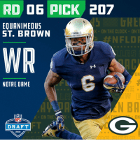 With the #207 overall pick in the 2018 #NFLDraft, the @packers select WR @Equanimeous St. Brown!  📺: NFLN/ESPN https://t.co/83ppZrOqIQ: RD D6 PICK 207  5 DRE  #NFLDI  EQUANIMEOUS  ST. BROWN  KON THE CLOCK ONT  ·ARA 2  WR  ON  NOTRE DAME  LA  2018  N BA  'K-ON TH  ON  NFL  DRAFT  2018 With the #207 overall pick in the 2018 #NFLDraft, the @packers select WR @Equanimeous St. Brown!  📺: NFLN/ESPN https://t.co/83ppZrOqIQ