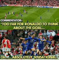 Memes, Sensational, and Goal: rd  Maestro  NY Cuber shot  ord  For  COMMENTATOR  TOO FAR FOR RONALDO TO THINK  ABOUT THE GOAL..  Hm20  OHM ABSOLUTELY SENSATIONAL  Oh:ABSOLUTELY SENSATIONAL TB to this goal 🔥