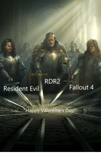 Fallout 4: RDR2  Resident Evil  Fallout 4  Happy Valentine's Day!