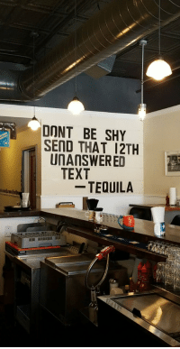Funny, Tequila, and Text: RE  DONT BE SHY  SEND THAT 12TH  UNAnSWERED  $8  TEXT  - TEQUILA Motivation for the weekend... https://t.co/DMgYuA7N5B