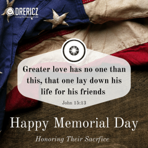 Memorial-Day-Meme | Holy Spirit Catholic Church: RE  Living the Abundant Life  Greater love has no one than  this, that one lay down his  life for his friends  John 15:13  Happy Memorial Day  oring Their Sacrfice  Hdnorinq Their Sacrfice Memorial-Day-Meme | Holy Spirit Catholic Church