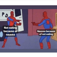 Memes, 🤖, and Emma: re  Not eating  because of  nausea  Nausea because  of not eating Hey emma here's a suggestion: actually fuckin post
