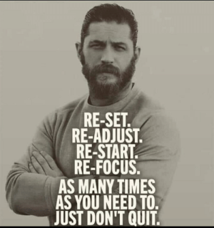 I just realized that virtually all motivational/inspirational memes apply to Libs today regarding Trump/Russia. Try it!: RE-SET  RE-ADJUST  RE-START  RE-FOCUS  AS MANY TIMES  AS YOU NEED TO  JUST DON'T QUIT. I just realized that virtually all motivational/inspirational memes apply to Libs today regarding Trump/Russia. Try it!