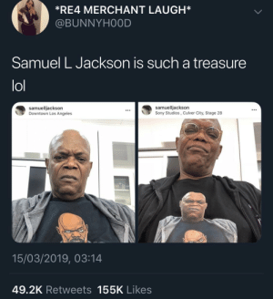 Scowls Motherfuckerly: *RE4 MERCHANT LAUGH*  @BUNNYHOOD  Samuel L Jackson is such a treasure  lol  samuelljackson  Downtown Los Angeles  samuelljackson  Sony Studios, Culver City, Stage 28  15/03/2019, 03:14  49.2K Retweets 155K Likes Scowls Motherfuckerly