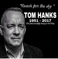 "Tom Hank: Reach fot the shy ""  TOM HANKS  1951 2017  Whs foaund peacefully Aeeping in bed oday"