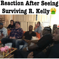 Memes, Say It, and 🤖: Reaction After Seeing  Surviving R. KellyS What can I say it's a great song 🤷🏾♂️😯😌 😂😂 w- @jacobbergeractor @robiiiworld @tutweezy_ @iminikon @doogang3x @lilkymchii survingrkelly rkelly