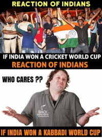 Shame on those peoples 😕: REACTION OF INDIANS  IF INDIA WON A CRICKET WORLD CUP  REACTION OF INDIANS  WHO CARES  BACK  BENCHERS  IF INDIA WON A KABBADI WORLD CUP Shame on those peoples 😕