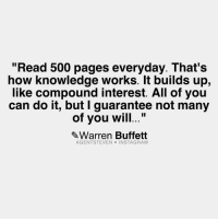 "Memes, 🤖, and Warren Buffett: ""Read 500 pages everyday. That's  how knowledge works. It builds up,  like compound interest. All of you  can do it, but I  guarantee not many  of you will  Warren Buffett  AGENT STEVEN  INSTAGRAM wisdom warrenbuffet"