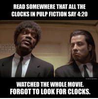 Happy 4/20: READ SOMEWHERE THAT ALLTHE  CLOCKS IN PULP FICTION SAY 4:20  RBCOMVATTNETWORK  WATCHED THE WHOLE MOVIE.  FORGOT TO LOOK FOR CLOCKS. Happy 4/20