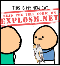 There's a newer comic than this one up on our website, but you're still allowed to read this one! http://explosm.net/comics/4577/: READ THE FULL COMIC ON  EXPLOSM.NET There's a newer comic than this one up on our website, but you're still allowed to read this one! http://explosm.net/comics/4577/