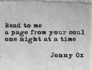 One Night: Read to me  a page from your soul  one night at a time  Jonny Ox