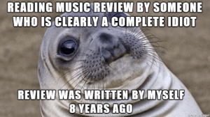 Idiot, Who, and Reading: READING MUSICTREVIEW  BY  SOMEONE  WHO IS CLEARLY A COMPLETE IDIO  REVIEW WAS WRITTENBY MYSELF  YEARS AGO- Whos the idiot now?