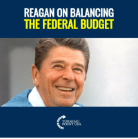 Memes, Budget, and Hilarious: REAGAN ON BALANCING  THE FEDERAL BUDGET  TURNING  POINT USA HAHA! 🤣🤣🤣  Ronald Reagan Was HILARIOUS!
