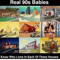 Memes, 90's, and 🤖: Real 90s Babies  CAU  Know Who Lives in Each of These Houses Can you name them all starting from the top left?