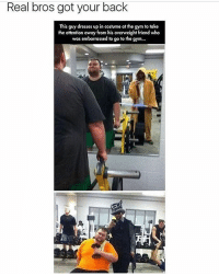 @epicfunnypage is literally the best page 👌🏻👌🏻: Real bros got your back  This guy dresses up in costume ot the gym to toke  the attention away from his overweight friend who  was emborrassed to go to the gym... @epicfunnypage is literally the best page 👌🏻👌🏻