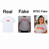 Get yourself a real Supreme t-shirt guys! If you can't afford that then buy a fake Supreme t-shirt. And if you can't afford that as well then buy yourself the BTEC Fake Supreme Skrrr t-shirt 😂😭: Real  Fake BTEC Fake  Supreme  Supreme  Skrrr Get yourself a real Supreme t-shirt guys! If you can't afford that then buy a fake Supreme t-shirt. And if you can't afford that as well then buy yourself the BTEC Fake Supreme Skrrr t-shirt 😂😭