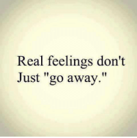 """Memes, 🤖, and Real: Real feelings don't  Just """"go away."""""""