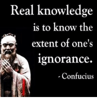 Knowledge: Real knowledge  is to know the  extent of one's  ignorance  Confucius