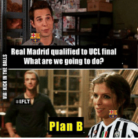 """Tag a """"Juve"""" fan 😂👆: Real Madrid qualified to UCL final  What are we going to do?  ttl FLT  Plan B Tag a """"Juve"""" fan 😂👆"""
