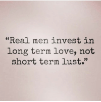 "Yes they do 💯💯 facts woman women strongwoman strongwomen inspiration romantic relationship relationships lady ladies girlfriend realtalk realdeal reallife tagafriend strong positivevibes female couples souls soulmates soul iloveyou ilovehim female quotesdaily couple couplegoals she: ""Real men invest in  long term love, not  short term lust."" Yes they do 💯💯 facts woman women strongwoman strongwomen inspiration romantic relationship relationships lady ladies girlfriend realtalk realdeal reallife tagafriend strong positivevibes female couples souls soulmates soul iloveyou ilovehim female quotesdaily couple couplegoals she"