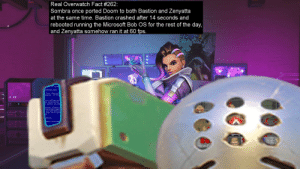 real-overwatch-facts: Real Overwatch Fact #262:   Sombra once ported Doom to both Bastion and Zenyatta at the same time. Bastion crashed after 14 seconds and rebooted running the Microsoft Bob OS for the rest of the day, and Zenyatta somehow ran it at 60 fps.   Submitted by @gamma231. : Real Overwatch Fact #262:  Sombra once ported Doom to both Bastion and Zenyatta  at the same time. Bastion crashed after 14 seconds and  rebooted running the Microsoft Bob OS for the rest of the day,  and Zenyatta somehow ran it at 60 fps  20XX.O1D ON SALE  86  HEAL real-overwatch-facts: Real Overwatch Fact #262:   Sombra once ported Doom to both Bastion and Zenyatta at the same time. Bastion crashed after 14 seconds and rebooted running the Microsoft Bob OS for the rest of the day, and Zenyatta somehow ran it at 60 fps.   Submitted by @gamma231.
