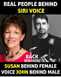 Siri: REAL PEOPLE BEHIND  SIRI VOICE  BACK  Coc  BENCHERS  SUSAN BEHIND FEMALE  VOICE JOHN  BEHIND MALE