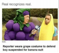 Banana Suits: Real recognizes real.  tibets:  Reporter wears grape costume to defend  boy suspended for banana suit
