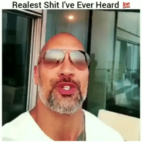Funny, Shit, and Realest: Realest Shit I've Ever Heard Ayee