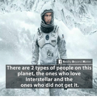 The movie Interstellar, with its themes of love, gravitational pull and the connections between us, raises a whole host of mystical questions. In the film the two main characters, a father and a daughter, have a deep love for each other. Their love tests them when they're apart, and the father's travels through space to try and find a new, habitable planet for humanity even bends the fabric of time, turning their separation into an entire lifetime for the daughter–but only a few years for the father. In their separation across time and space, the father tries hard to communicate with his daughter, and finally finds a way, with the unbreakable ties of the heart, to get through to her. That's just one of the ways the film shows us a great truth at the heart of all religion: we are interconnected. Life, the film postulates, builds webs of loving and meaningful relationships that transcend time and space. In Interstellar, we learn about a scientific concept called quantum entanglement—when two particles or organisms that once interacted with each other actually behave as one, even though distance and time now separates them. The film tells us that two people who love each other—in this case a father and a daughter—never lose that connection. Love, in both this film and in the teachings of all the great Faiths, is immortal, an everlasting force responsible for all of the attraction, gravity and coherence in the universe. In Interstellar, three planets serve as metaphors, and each planet helps us distinguish limited forms of love from the love that we need in order to save humanity. We see attachment demonstrated on the first planet, selfishness brings us to the second, and altruistic love gets everyone to the last. This love is not portrayed as a blind attachment that ignores reality, as it did on the first planet; nor is it a lie told for love of self, as on the second. In the quest for the survival of the human race, and in order to get to the third planet, the main character demonstrates an understanding of reality–how the spacecraft maneuvers, how the force of gravity works, how his actions will benefit his ffamily. 4biddenknowledge: Reality Beyond Matter  There are 2 types of people on this  planet, the ones who love  Interstellar and the  ones who did not get it. The movie Interstellar, with its themes of love, gravitational pull and the connections between us, raises a whole host of mystical questions. In the film the two main characters, a father and a daughter, have a deep love for each other. Their love tests them when they're apart, and the father's travels through space to try and find a new, habitable planet for humanity even bends the fabric of time, turning their separation into an entire lifetime for the daughter–but only a few years for the father. In their separation across time and space, the father tries hard to communicate with his daughter, and finally finds a way, with the unbreakable ties of the heart, to get through to her. That's just one of the ways the film shows us a great truth at the heart of all religion: we are interconnected. Life, the film postulates, builds webs of loving and meaningful relationships that transcend time and space. In Interstellar, we learn about a scientific concept called quantum entanglement—when two particles or organisms that once interacted with each other actually behave as one, even though distance and time now separates them. The film tells us that two people who love each other—in this case a father and a daughter—never lose that connection. Love, in both this film and in the teachings of all the great Faiths, is immortal, an everlasting force responsible for all of the attraction, gravity and coherence in the universe. In Interstellar, three planets serve as metaphors, and each planet helps us distinguish limited forms of love from the love that we need in order to save humanity. We see attachment demonstrated on the first planet, selfishness brings us to the second, and altruistic love gets everyone to the last. This love is not portrayed as a blind attachment that ignores reality, as it did on the first planet; nor is it a lie told for love of self, as on the second. In the quest for the survival of the human race, and in order to get to the third planet, the main character demonstrates an understanding of reality–how the spacecraft maneuvers, how the force of gravity works, how his actions will benefit his ffamily. 4biddenknowledge