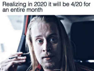 The greatest thing to come in the new decade: Realizing in 2020 it will be 4/20 for  an entire month The greatest thing to come in the new decade