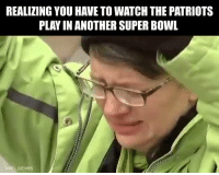 Football, Memes, and Nfl: REALIZING YOU HAVE TO WATCH THE PATRIOTS  PLAY IN ANOTHER SUPER BOWL  GINFL MEMES Patriots haters.. https://t.co/gaqX4uUdt7