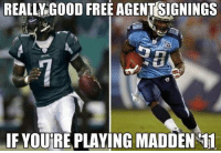 Memes, Nfl, and Free: REALLY GOOD FREE AGENTSIGNINGS  IF YOURE PLAYING MADDEN 11 The Jets now have Mike Vick & Chris Johnson ... which is essentially a really good Madden backfield.  Like Us NFL Memes!
