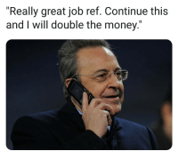"""Memes, Money, and Real Madrid: """"Really great job ref. Continue this  and I will double the money."""" VAR = Video Assisting Real Madrid 😆👌 VAR UCL Madrid"""
