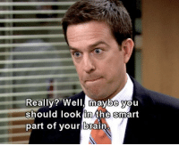 Memes, The Office, and Brain: Really? Well, maybe you  should look lin the smart  part of your brain When someone says they don't like The Office https://t.co/v0KD3x4clC