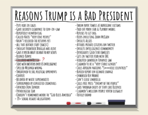 """Stephen Colbert's Whiteboard.   But he didn't wear a tan suit, so he wins.: REASONS TRUMP IS A BAD PRESIDENT  -PUTS KIDS IN CAGES  AVE SECURITY CLEARANCE TO SON-IN-LAW  REPEATEDLY HUMPED FLAG  ALLED NAZIS """"VERY FINE PEOPLE  HASN'T RELEASED TAX RETURNS YE  ALL THAT BIRTHER STUFF (RACIST)  -THOUGHT FREDERICK DOUGLAS WAS ALIV  GAVE A SPEECH ABOUT SEX BOAT TO BOY SCOUTS  RUINED KANYE  THREW PAPER TOWELS AT HURRICANE VICTIMS  -PAID OFF PORN STAR&PLAYBOY MODE  -REFUSES TO GET DOG  -KEEPS INSULTING JOHN MCCAIN  -INSULTS ALLIES  ATTACKS PRIVATE CITIZENS ON TWITTE  -INSULTS INTELLIGENCE COMMUNITY  -DENIGRATES GOLD STAR FAMILIES  -GETS IN TWITTER FEUD WITH SN  -VIOLATED CAMPAIGN FINANCE LAW  -CLAIMED TO BE A """"VERY STABLE GENTUS  SIDES WITH DICTATORS OVER US INTELLIGENCE  SPELLED MELANIA WRONG  THREATENED TO JAIL POLITICAL OPPONENTS  -COVFEF  BELOVED BY WHITE SUPREMACISTS  SURROUNDED BY CONVICTED CRIMINALS  -FATHERED DON JUNIOR  -PATHOLOGICAL IIAR  -COULDN'TREMEMBER WORDS TO """"GOD BLESS AMERICA""""  CALLS AFRICAN NATIONS """"**HOLE COUNTRIES  -BURIED REPORT ON CLIMATE CHANGE  -ENDORSED ROY MOORE  AN'T CLOSE UMBRELLA  CALLS FREE PRESS """"ENEMY OF THE PEOPLE  -GOES THROUGHCHIS OF STAFF LIKE KLEENEX  -CLAIMED 5 MILLION PEOPLE VOTED ILLEGALLY  -TOTALLY DUMB  11+SEXUAL ASSAULT ALLEGATIONS Stephen Colbert's Whiteboard.   But he didn't wear a tan suit, so he wins."""