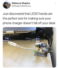 Fall, Lego, and Memes: Rebecca Shapiro  @ShapiroRebecca  Just discovered that LEGO hands are  the perfect size for making sure your  phone charger doesn't fall off your desk