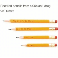 Whoever came up with this campaign was on drugs 😂😂😂 didntthinkthisthrough attheendallyouhaveisdrugs baresubliminals baresubliminals: Recalled pencils from a 90s anti-drug  Campaign  TOO COOL TO DO DRUGS  COOL TO DO DRUGS  DO DRUGS  DRUGS Whoever came up with this campaign was on drugs 😂😂😂 didntthinkthisthrough attheendallyouhaveisdrugs baresubliminals baresubliminals