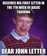 dearjohn BasicTraining Basic Burn lame letter girlfriend boyfriend military family lol funny tuesday meme nerd cool funny army AirForce marines navy coastguard nationalguard: RECEIVES HIS FIRSTLETTERIN  THE TTH WEEK OF BASIC  TRAINING  DEAR JOHN LETTER  uckinmeme dearjohn BasicTraining Basic Burn lame letter girlfriend boyfriend military family lol funny tuesday meme nerd cool funny army AirForce marines navy coastguard nationalguard