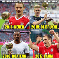 Club, Memes, and 🤖: RECENT WINNERS OF GERMANY'S FOOTBALLEROF THE YEAR  14  2014 NEUER 2015:DE BRUYNE  @Soccerclub  2016: BOATENG 2011 AHM  2016:BOATENG2017 LHM Lahm joins the club🇩🇪 Deserved?👇🏼 *it can be a German player or anyone in Bundesliga*