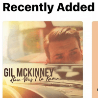 Love, Memes, and iTunes: Recently Added  GIL MCKIN Go check out @gilmckinney make sweet love to your ears on @itunes !!