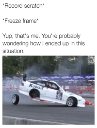 """""""It all started when I bought a rusty project car."""" Car memes: *Record scratch  """"Freeze frame  Yup, that's me. You're probably  wondering how l ended up in this  situation. """"It all started when I bought a rusty project car."""" Car memes"""