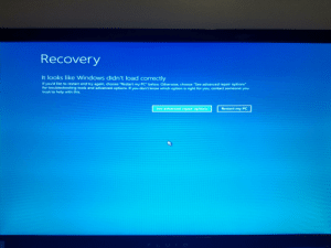 """Help please: Recovery  It looks like Windows didn't load correctly  If you'd like to restart and try again, choose """"Restart my PC below. Otherwise, choose """"See advanced repair options""""  for troubleshooting tools and advanced options. If you don't know which option is right for you, contact someone you  trust to help with this.  See advanced repair options  Restart my PC  FLUID Help please"""